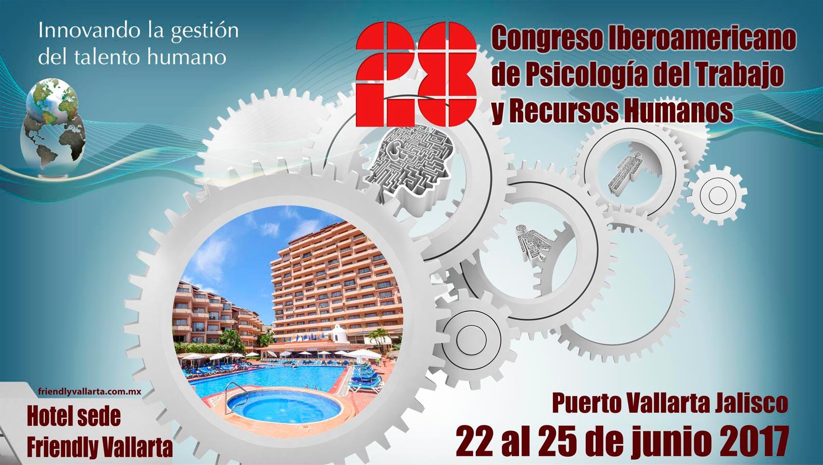 28 Congreso Iberoamericano de Psicología del Trabajo y Recursos Humanos